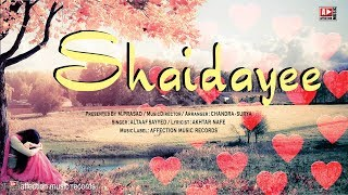 Shaidayee | Altaaf & ChandraSurya | Latest Hindi Love Song