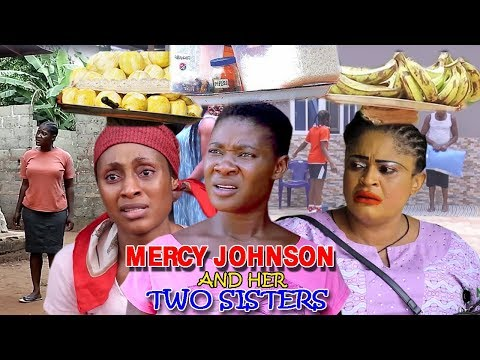 Mercy Johnson & Her Two Sisters Season 1&2 -  2019 Latest Nigerian Nollywood Movie Full HD