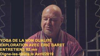 Entretiens avec Éric Baret Avril 2019