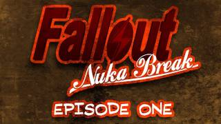 Fallout: Nuka Break the series - Episode One