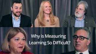 Why Is Measuring Learning So Difficult?