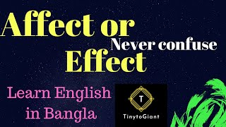 affect or effect? Confused? Clear the confusion. Spoken English for Bangla Speakers.