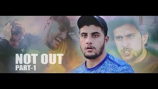 NOT OUT | Part 1 | Short Film For Pakhtoon Team By Our Vines & Rakx Production 2018 New