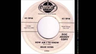 Miller Sisters - How Am I To Know - Ember 1004 - (1956)