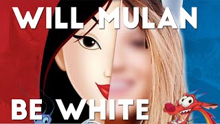 Will Mulan be White In the Live Action Movie? (ReUpload)