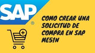 Como crear una Solicitud de Pedido en SAP ERP