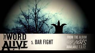 """The Word Alive - """"Bar Fight"""" Track 5"""