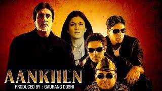 Aankhen 2002  Hindi Full Movie  Amitabh Bachchan  Akshay Kumar  Sushmita Sen