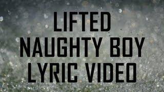 Lifted - Naughty Boy (Lyric Video) HD