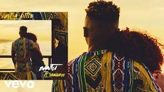 Bantu   Just A Little (Audio) Ft. Shungudzo