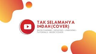 Tak Selamanya Indah - Mario G Klau (Cover By Rayn Channel)