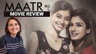 Maatr | Movie Review | Anupama Chopra