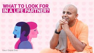 What To Look For In A Life Partner? Gaur Gopal Das - YouTube