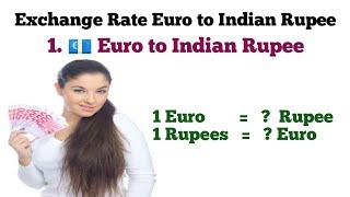 Euro to INR | Euro to Indian Rupees exchange rate Today | Euro Rate Today | Euro to Rupees Rate