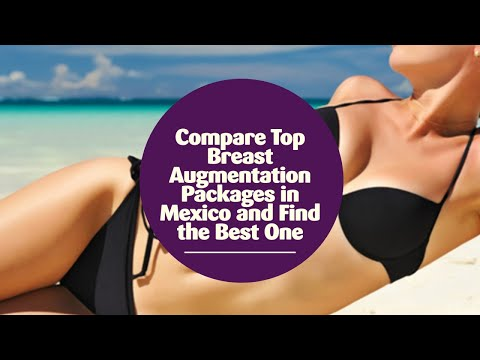 Compare-Top-Breast-Augmentation-Packages-in-Mexico-and-Find-the-Best-One
