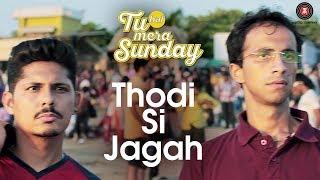 Thodi Si Jagah Song Lyrics | Tu Hai Mera Sunday | Barun Sobti | Shahana Goswami | Vishal Malhotra | Maanv