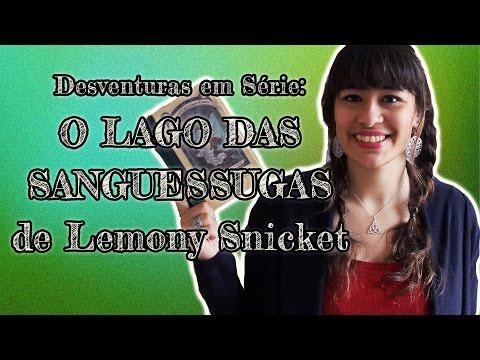 DESVENTURAS EM SÉRIE: O lago das sanguessugas {Livro 3} - Lemony Snicket | All About That Book |