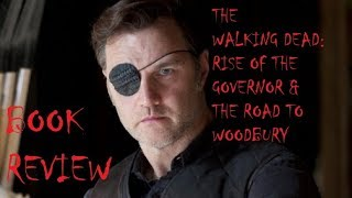 """***SPOILERS***Book Review: The Walking Dead - Rise of the Governor / The Road to Woodbury"""" Part 2"""