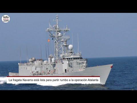 La fragata Navarra está lista para partir rumbo a la operación Atalanta
