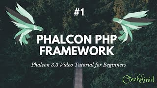 #1 Phalcon 3.3 Video Tutorial for Beginners: Getting Started and Installation Process