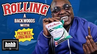 How to Roll a Backwoods with Peewee Longway (HNHH)