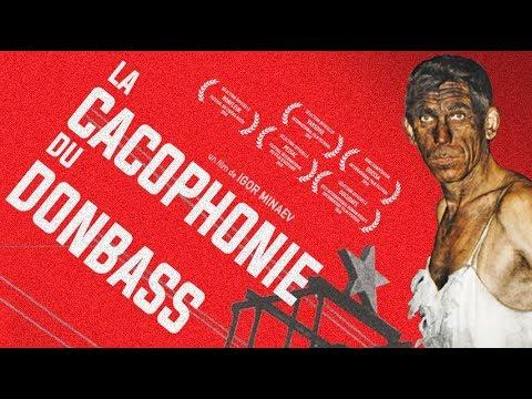 LA CACOPHONIE DU DONBASS, un documentaire de Igor Minaev, sortie le 27 mars 2019 - BANDE ANNONCE