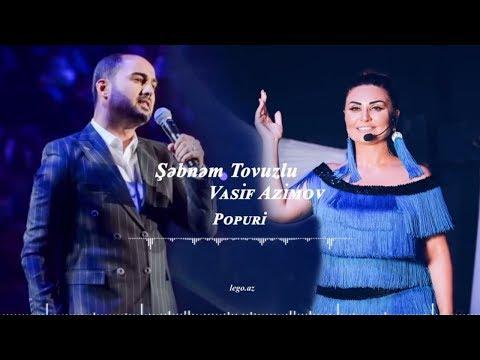 Sebnem Tovuzlu - Vasif Ezimov (Popuri)