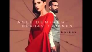 Korkak   Asli Demirer Ve Gökhan Türkmen 2015 YepYeni