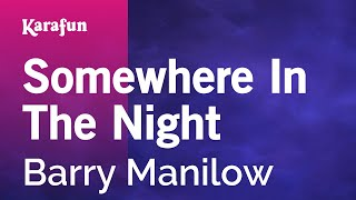 Karaoke Somewhere In The Night - Barry Manilow *