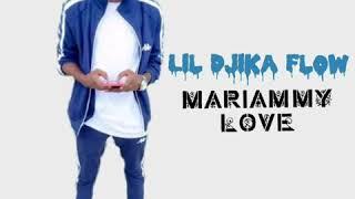 Lil djika flow _ Mariam my Lova