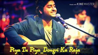 Soulful Song of Arijit Singh_Piya Tu Piya from Dongri Ka Raja