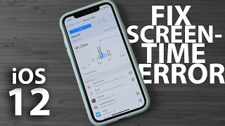 How to fix Screen Time error on iOS 12