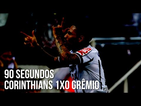 90 segundos | Corinthians 1x0 Grêmio