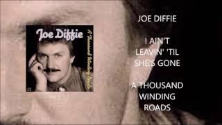 Joe Diffie - I Ain't Leavin' 'Til She's Gone