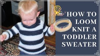 How to Loom Knit a Toddler Sweater