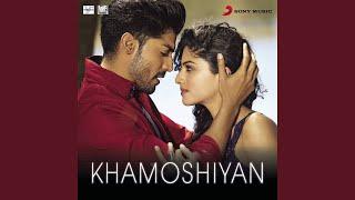 "Khamoshiyan (From ""Khamoshiyan"") - YouTube"