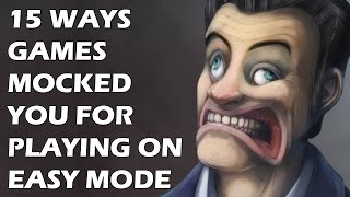 15 Ways Games Punished And Mocked You For Playing On Easy Mode