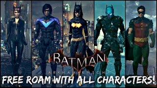 Batman Arkham Knight: How to Free Roam with All Characters!