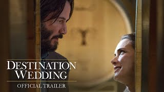 DESTINATION WEDDING Opening This Weekend in THEATERS!
