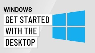 Windows Basics and Getting Started with the Desktop