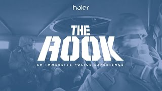 Holor 360° Video: The Rook | An Immersive Police Experience
