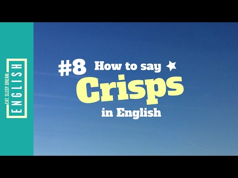 How to Say Crisps in English