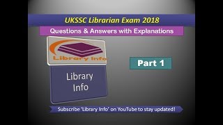 UKSSC Librarian Exam 2018: Solved Questions & Answers with Explanations Part 1