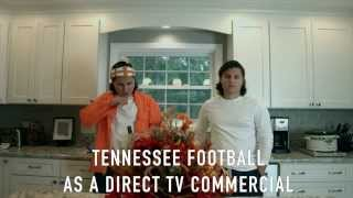 Tennessee Football as a Direct TV Commercial (Parody)