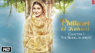 Phillauri - The Bride… In Spirit - Anushka Sharma