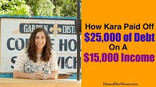 How Kara Paid off $25,000 of Debt on a $15,000 Income
