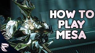 Warframe: How To Play Mesa 2018