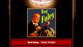 Red Foley – Down Yonder