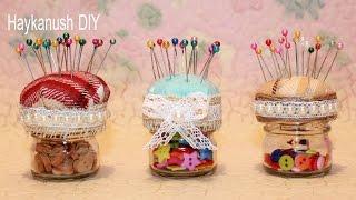 How To Make A Pincushion Jar ❀ Haykanush DIY