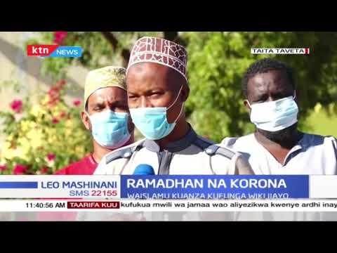Ramadhan na Korona: Waislamu kutoka Taita Taveta watoa matarajio yao ya sherehe za Ramadhan